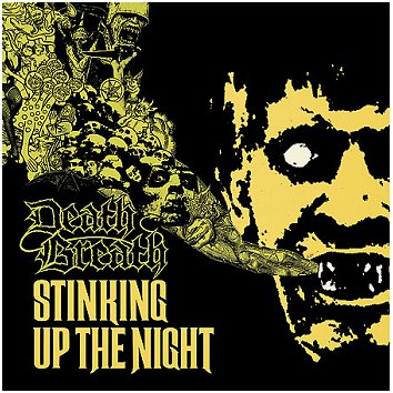 "DEATH BREATH ""Stinking up the night"""