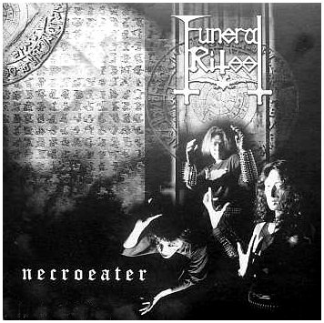 "FUNERAL RITES ""Necroeater"""