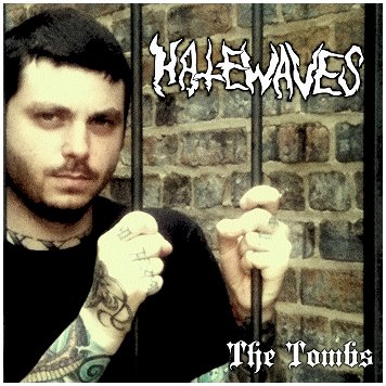 "HATEWAVES ""The tombs"" 5""ep!"