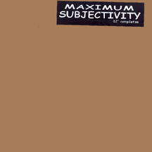 "V.A. ""MAXIMUM SUBJECTIVITY"" (DS-13, DIAVOLO ROSSO etc)"