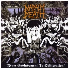 "NAPALM DEATH ""From enslavement to obliteration"""