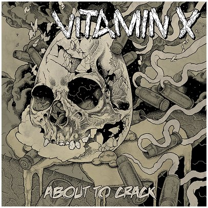 "VITAMIN X ""About to crack"""