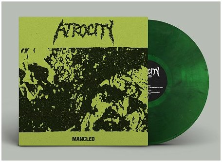 "ATROCITY ""Mangled"" (die-hard green vinyl)"