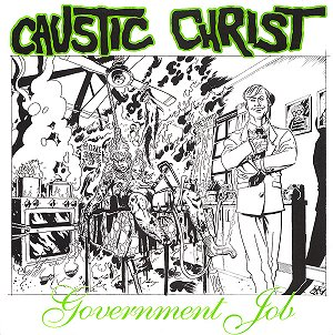 "CAUSTIC CHRIST ""Government job"""