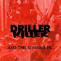 "DRILLER KILLER ""And the winner is..."""