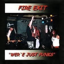FIRE EXIT ''Wer'e just punks''