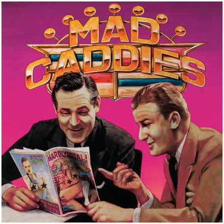 MAD CADDIES ''Quality soft core''