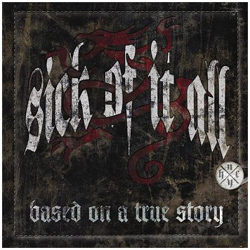 "SICK OF IT ALL ""Based on a true story"""