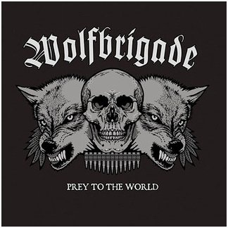 "WOLFBRIGADE ""Prey to the world"""