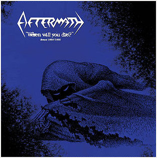 "AFTERMATH ""When will you die? Demos \'89/\'90\"""