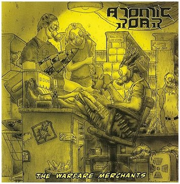 "ATOMIC ROAR ""Warfare merchants"""