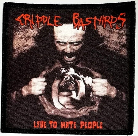 "CRIPPLE BASTARDS ""Live to hate people\"" (full color patch)"