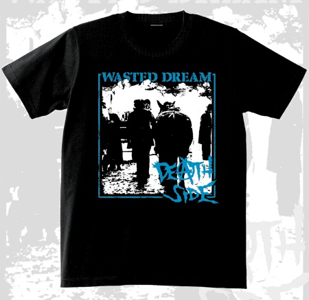 "DEATH SIDE ""Wasted dream"" (official tshirt)"