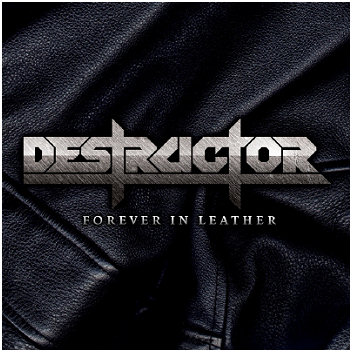 "DESTRUCTOR ""Forever in leather"""