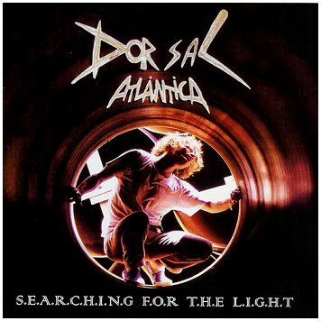 "DORSAL ATLANTICA ""Searching for the light"" (Wild Rags 1990!)"
