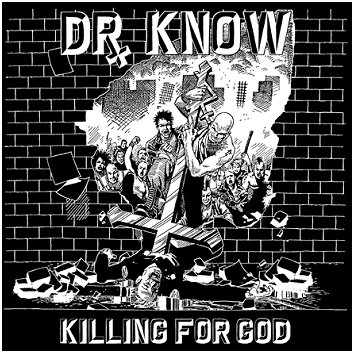 "DR KNOW ""Killing for God"""