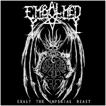 "EMBALMED ""Exalt the imperial beast"""