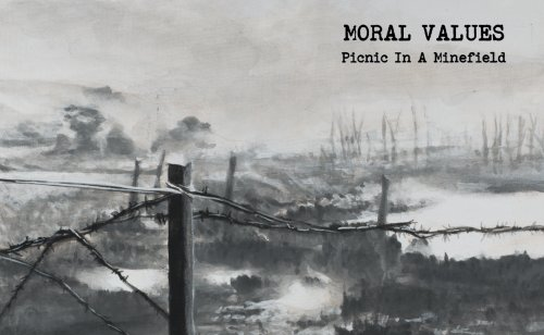 "MORAL VALUES ""Picnic in a minefield"""