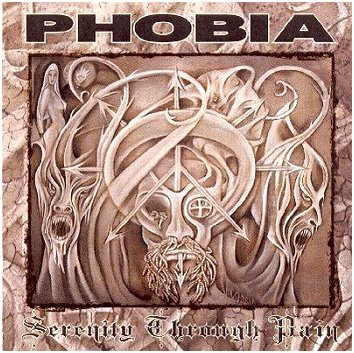 "PHOBIA ""Serenity through pain"""