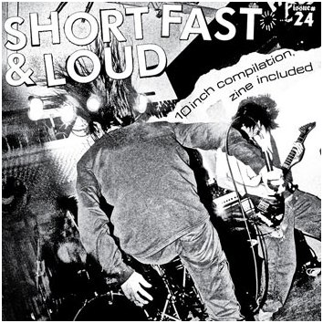 "SHORT FAST & LOUD #24 ten year Anniversary Issue w/ 10"" comp."