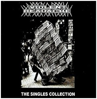 "VIOLENT HEADACHE ""Singles collection"""