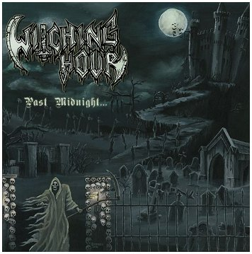 "WITCHING HOUR ""Past midnight"""