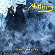 ARTILLERY ''When death comes""