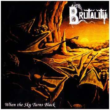 "BRUTALITY ""When the sky turns black"""