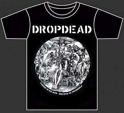 "DROPDEAD ""There is no god..."" (tshirt)"