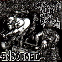 ENGORGED / GRUESOME STUFF RELISH