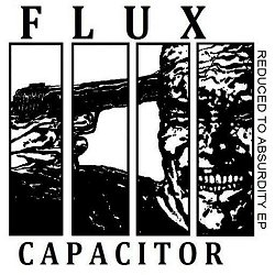 "FLUX CAPACITOR ""Reduced to absurdity"""