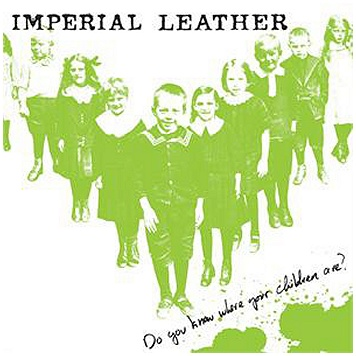 "IMPERIAL LEATHER ""Do you know where your children are?\"""