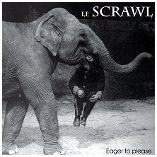 "LE SCRAWL ""Eager to please"""