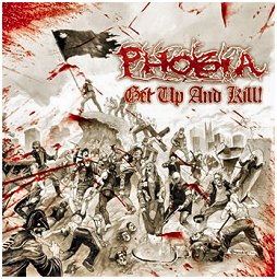 "PHOBIA ""Get up and kill !"""