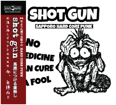 "SHOTGUN ""No medicine can cure a fool"""
