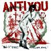 "ANTI YOU ""Two-bit schemes and cold war dreams"""